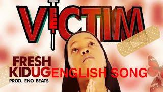 VICTIM- FRESH KID (First english song)  Official audio- new ugandan music videos 2019.[Muks Steven]