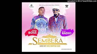 SEMBERA BY LYTO BOSS & MOZY RADIO NEW UGANDAN MUSIC 2018