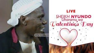 LIVE: SHEIKH NYUNDO - UHARAMU WA VALENTINE'S
