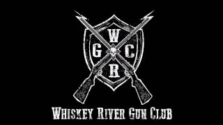 WHISKEY RIVER GUN CLUB - LOADED [Live HD]