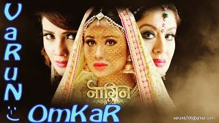 Naagin - 2 Serial New Song (Continue With The 1st Song) Presented By :- VaRuN OmKaR