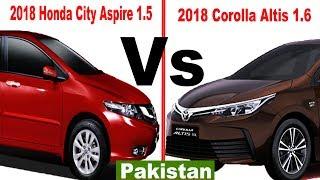 2018 Honda City Aspire 1.5  vs 2018 Toyota Corolla Altis 1.6 | Pakistan
