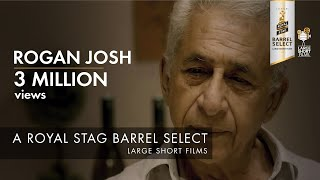 ROGAN JOSH I NASEERUDDIN SHAH I BARREL SELECT LARGE SHORT FILMS