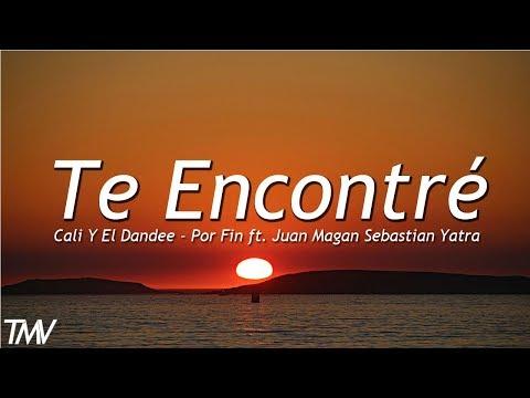 Cali Y El Dandee ft. Juan Magan Sebastian Yatra Por Fin Te Encontré letra