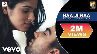 Hardy Sandhu - Naa Ji Naa |  Lyric Video