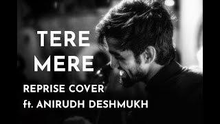 Tere Mere Unplugged Cover : CHEF   Armaan Malik   ft. Anirudh Deshmukh