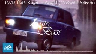 TWO feat Kaya   Angel Criswell Remix (A.A) Auto Bass Azeri 2016