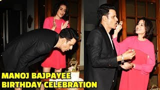 Manoj Bajpayee Birthday Celebration With Family And Friends