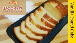 Vanilla Pound Cake l Dhaka Decent Pastry Shop Cake l ভ্যানিলা পাউন্ড কেক