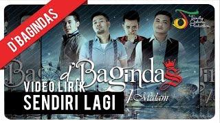 D'Bagindas - Sendiri Lagi | Video Lirik