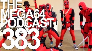 MEGA64 PODCAST: EPISODE 383