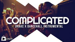 Drake x Rihanna type beat 2016   Dancehall Riddim Instrumental - COMPLICATED