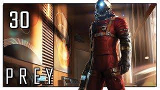 Let's Play Prey (2017) Blind Part 30 - Atmosphere Control [Prey 2017 PC Gameplay]