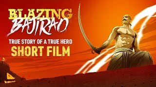Graphic Short Film - Blazing Bajirao | True Story Of A True Hero