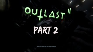 WE FOUND LYNN!!  OUTLAST 2 Part 2