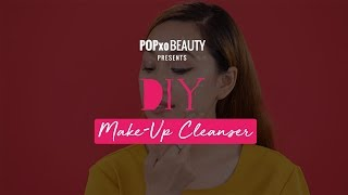 DIY Make-Up Cleanser - POPxo Beauty