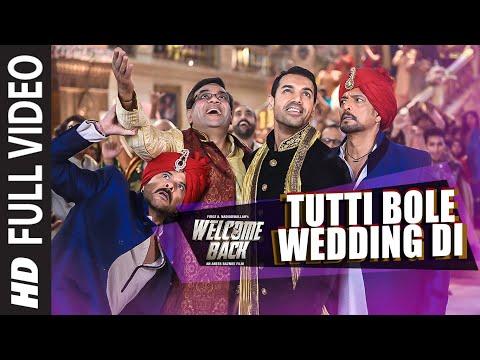 'Tutti Bole Wedding Di' FULL VIDEO Song | Welcome Back | John Abraham, Shruti Haasan, Anil Kapoor