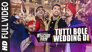 'Tutti Bole Wedding Di' FULL VIDEO Song | Welcome Back | John Abraham, Shruti Haasan, Anil Kapoor