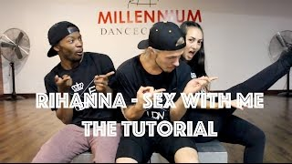 Rihanna - Sex With Me | The Tutorial | Hamilton Evans Choreography