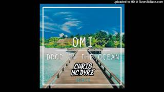 OMI - Drop In The Ocean (Chris Mc Dyre Remix)