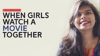 WHEN GIRLS WATCH A MOVIE TOGETHER | THE CHEEKY DNA