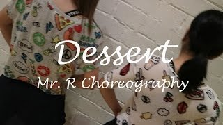 Dessert (Pop and Hip-Hop Mashup) - Dawin @ Mr. R Choreography
