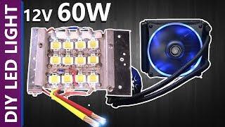 How To Make High Power Led Light At Home 60 Watt 12v