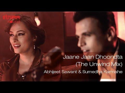 Xxx Mp4 Jaane Jaan Dhoondta I The Unwind Mix I Abhijeet Sawant I Sumedha Karmahe 3gp Sex
