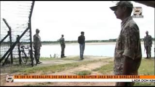 Yn Ioh Ka Meghalaya 240 Acre Na ka Jingiapein Jaka bad ka Bangladesh