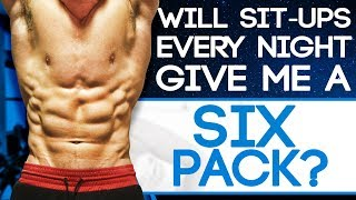 Will Sit-Ups Everyday Give Me Six Pack Abs?