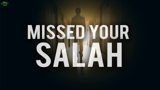 HAVE YOU MISSED SALAH? (WATCH THIS)