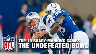 Brady vs. Manning (Top 10 Games) | #3: The Undefeated Bowl | NFL