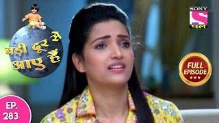 Badi Door Se Aaye Hain - Full Episode 283 - 2nd January, 2018