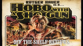 Hobo with a Shotgun Review - Off The Shelf Reviews