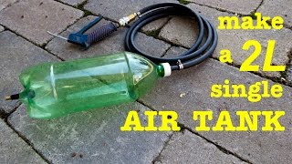 How to build ● a 2L Bottle Air Tank