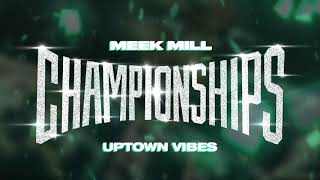 Meek Mill -  Uptown Vibes ft. Fabolous & Anuel AA (Official Audio)