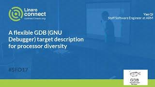 A flexible GDB (GNU Debugger) target description for processor diversity - SFO17-210