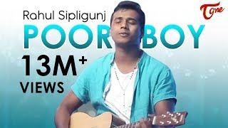 POOR BOY || RAHUL SIPLIGUNJ ||  OFFICIAL MUSIC VIDEO - TeluguOne