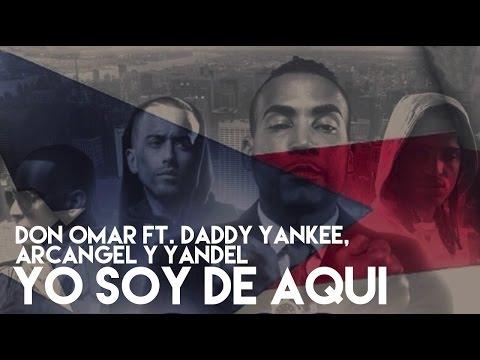 Don Omar Yo Soy De Aqui Feat. Daddy Yankee Yandel Arcangel Official Audio