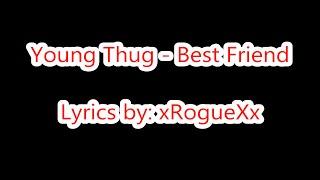 Young Thug - Best Friend (Lyrics on Screen)