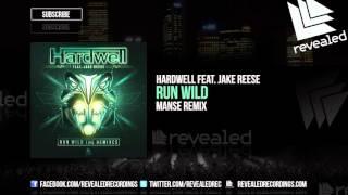 Hardwell feat. Jake Reese - Run Wild (Manse Remix) [OUT NOW!]