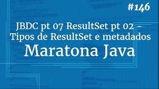 Curso Java Completo - Aula 146: JDBC pt 07 ResultSet pt 02 - Tipos de ResultSet e metadados