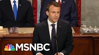 French President Emmanuel Macron Rejects Trumpism In Speech To Congress | The 11th Hour | MSNBC
