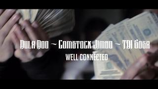 Dula Doo, Comstock Jimbo, TDI Sosa - Well Connected (Prod By DrumDummie)