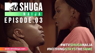 MTV Shuga Naija: Episode 3