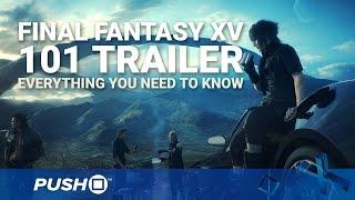 Final Fantasy XV: 101 Trailer | PS4 | PlayStation 4