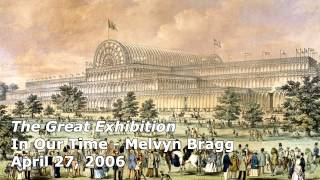 The Great Exhibition - In Our Time (BBC Radio 4) - Melvyn Bragg