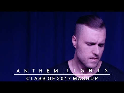 Class of 2017 Mash-Up | Anthem Lights