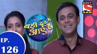 Badi Door Se Aaye Hain - बड़ी दूर से आये है - Episode 126 - 2nd December 2014