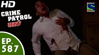 Crime Patrol - क्राइम पेट्रोल सतर्क - Vishwasghaat - Episode 587 - 7th November, 2015
